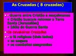as cruzadas 8 cruzadas