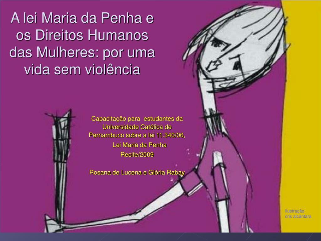 a lei maria da penha e os direitos humanos das mulheres por uma vida sem viol ncia l.