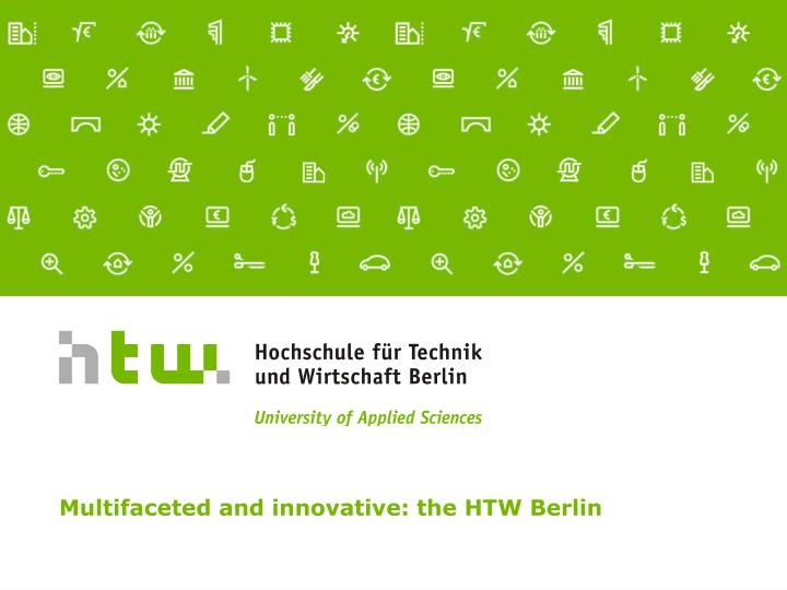 multifaceted and innovative the htw berlin n.