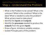 applying polya s problem solving to programming step 1 understand the problem
