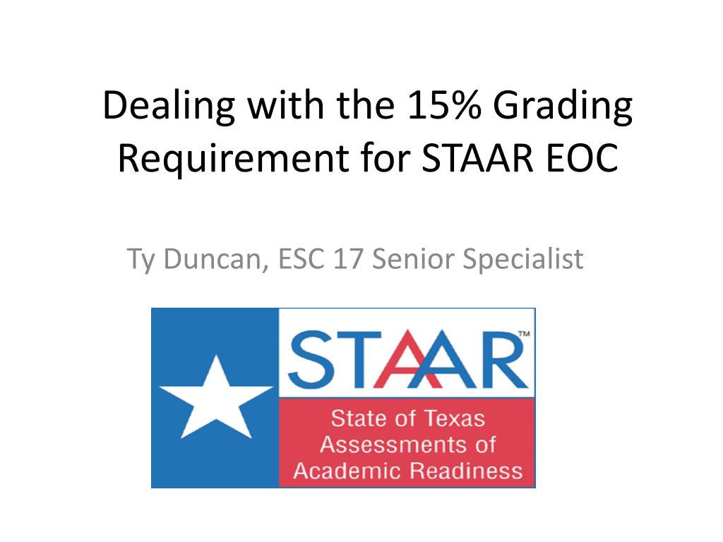 dealing with the 15 grading requirement for staar eoc l.