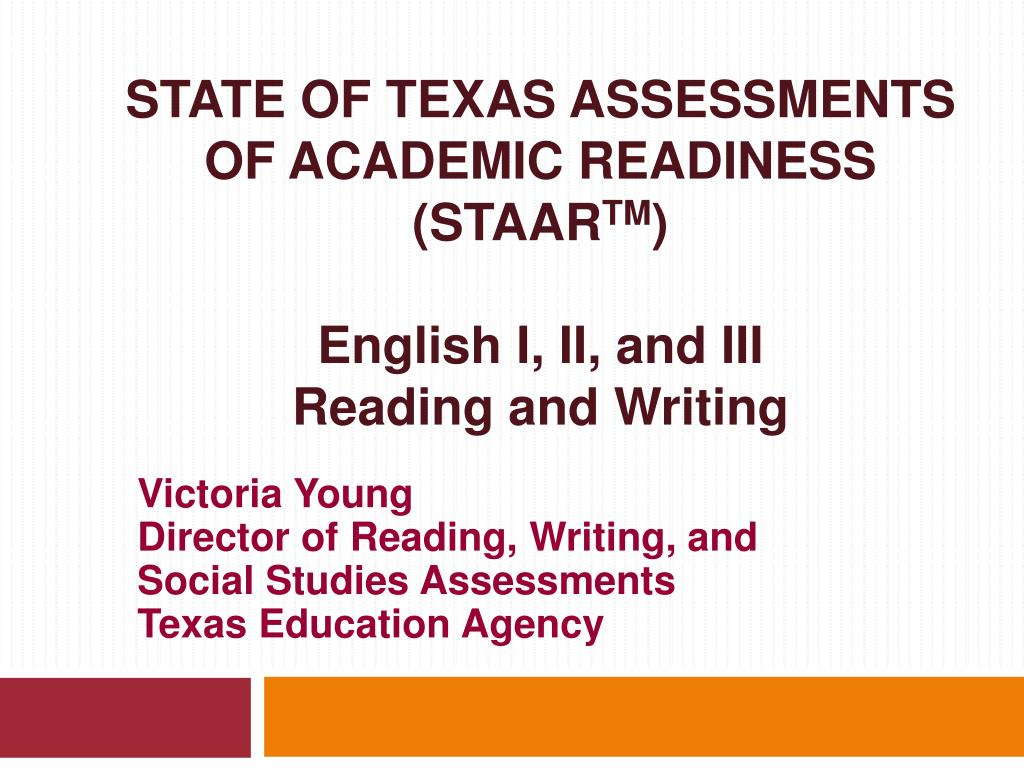 state of texas assessments of academic readiness staar tm english i ii and iii reading and writing l.