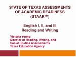 state of texas assessments of academic readiness staar tm english i ii and iii reading and writing