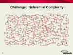 challenge referential complexity