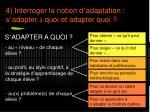 4 interroger la notion d adaptation s adapter quoi et adapter quoi