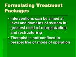 formulating treatment packages