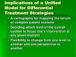 implications of a unified model for differential treatment strategies