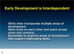 early development is interdependent