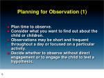planning for observation 1