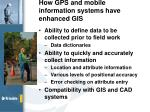 how gps and mobile information systems have enhanced gis