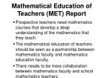 mathematical education of teachers met report