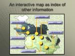 an interactive map as index of other information