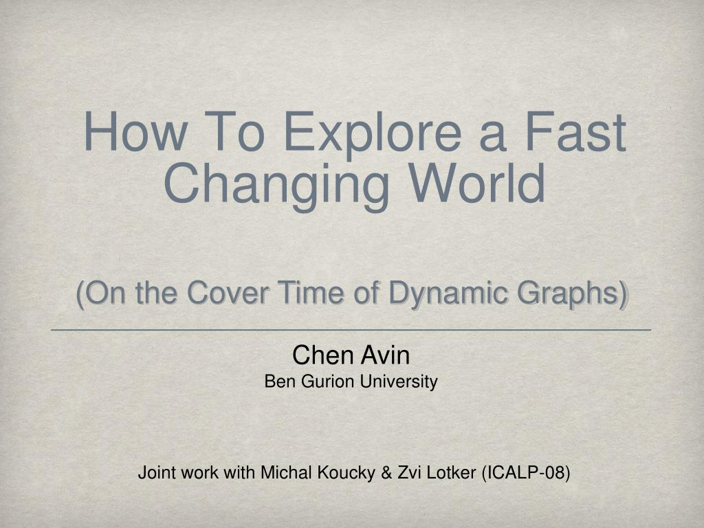 how to explore a fast changing world l.