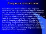 frequenze normalizzate