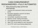 cash disbursement reengineered fully automated