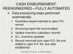 cash disbursement reengineered fully automated6