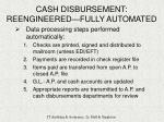 cash disbursement reengineered fully automated8