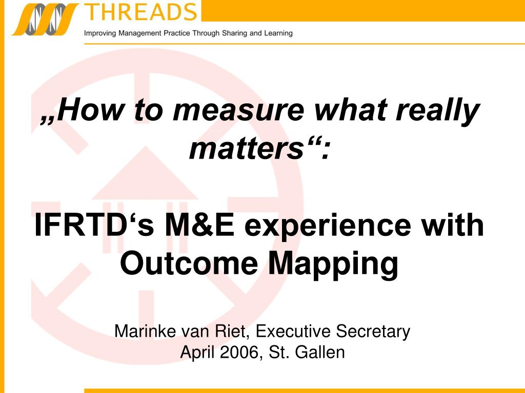 how to measure what really matters ifrtd s m e experience with outcome mapping l.
