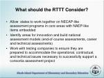 what should the rttt consider15