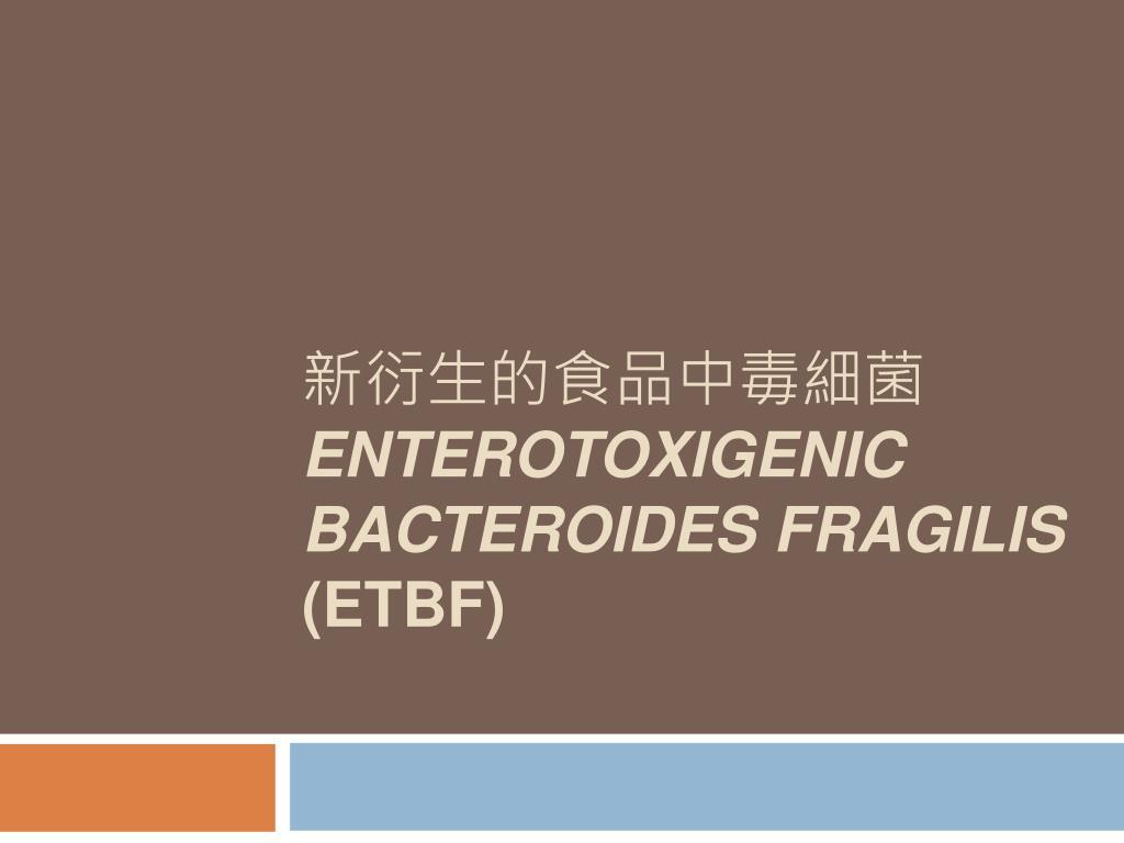 enterotoxigenic bacteroides fragilis etbf l.