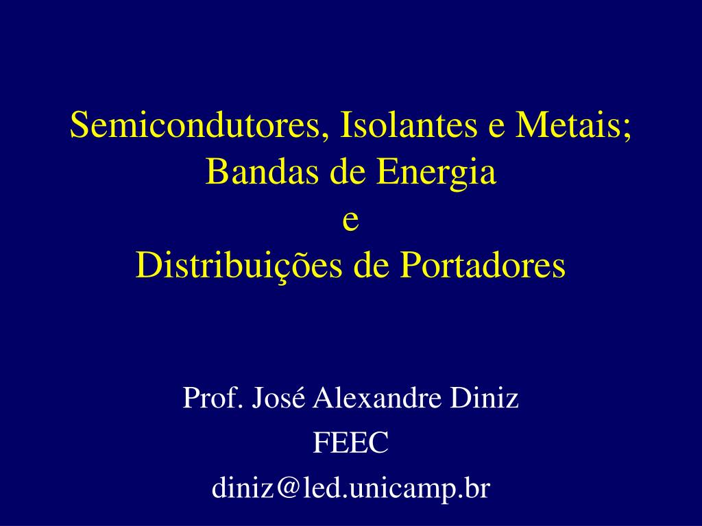 semicondutores isolantes e metais bandas de energia e distribui es de portadores l.