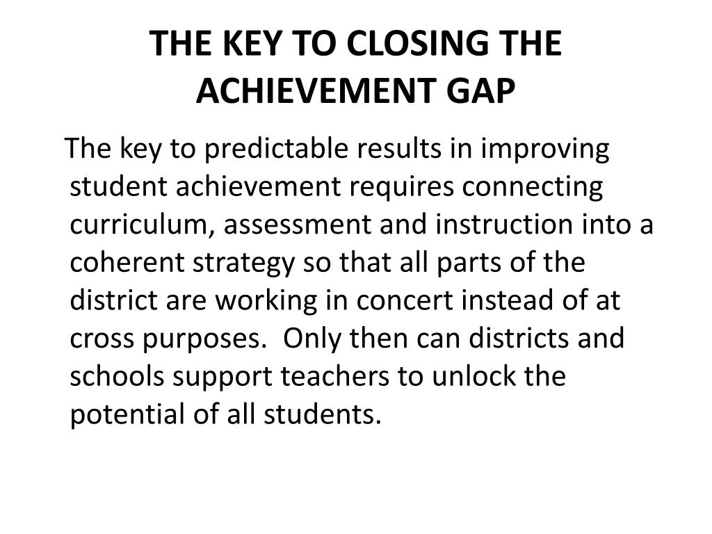 the key to closing the achievement gap l.