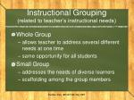 instructional grouping related to teacher s instructional needs