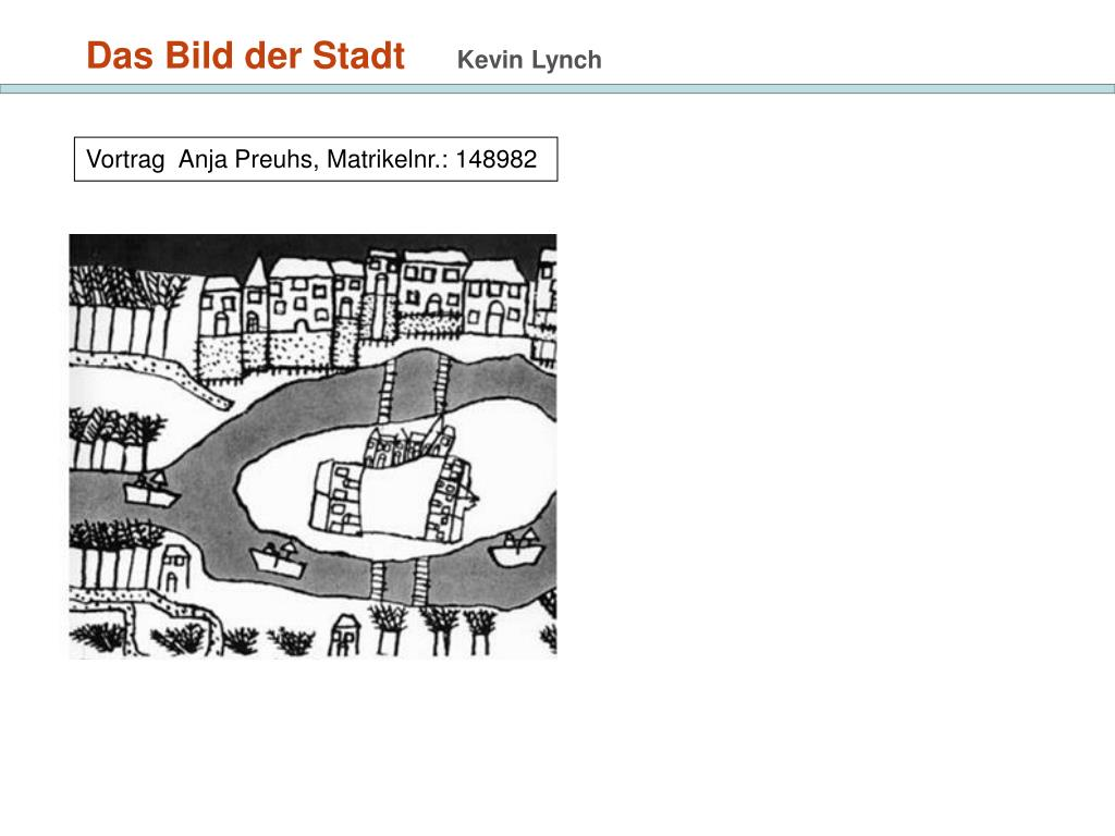 das bild der stadt kevin lynch vortrag anja preuhs matrikelnr 148982 l.