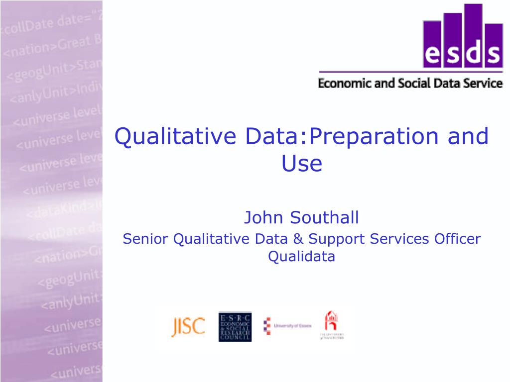 Qualitative Data:Preparation and Use