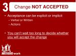 change not accepted