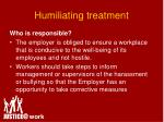 humiliating treatment35