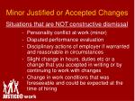 minor justified or accepted changes