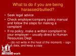 what to do if you are being harassed bullied