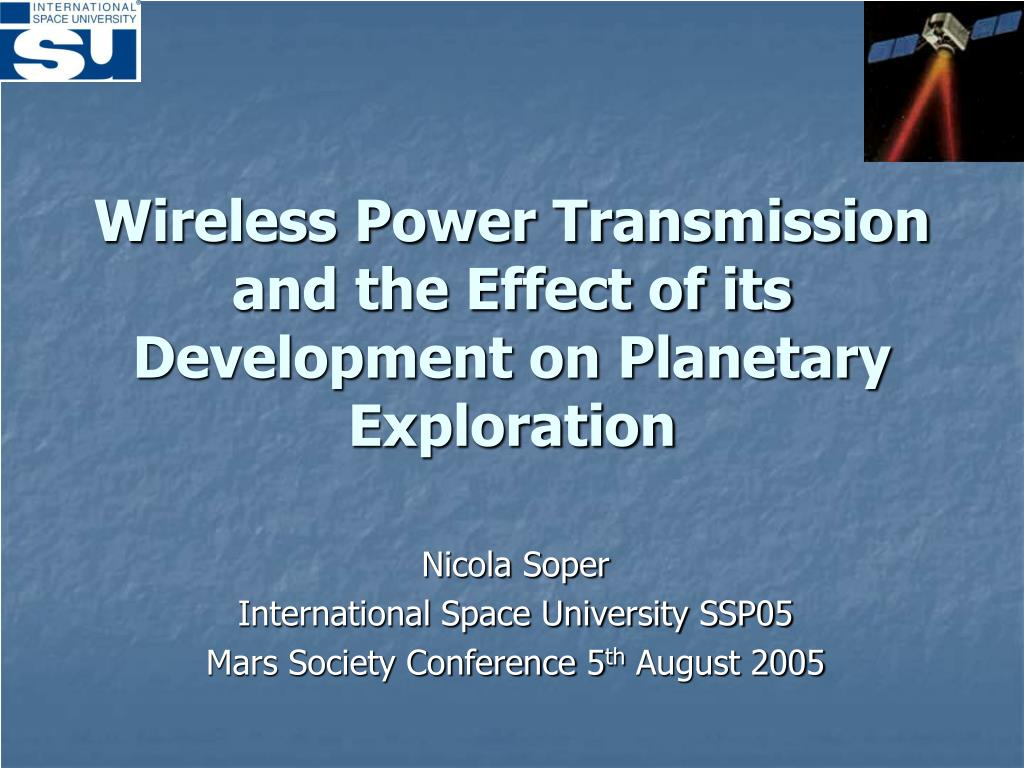 wireless power transmission and the effect of its development on planetary exploration l.