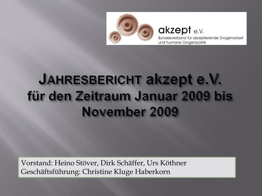 jahresbericht akzept e v f r den zeitraum januar 2009 bis november 2009 l.
