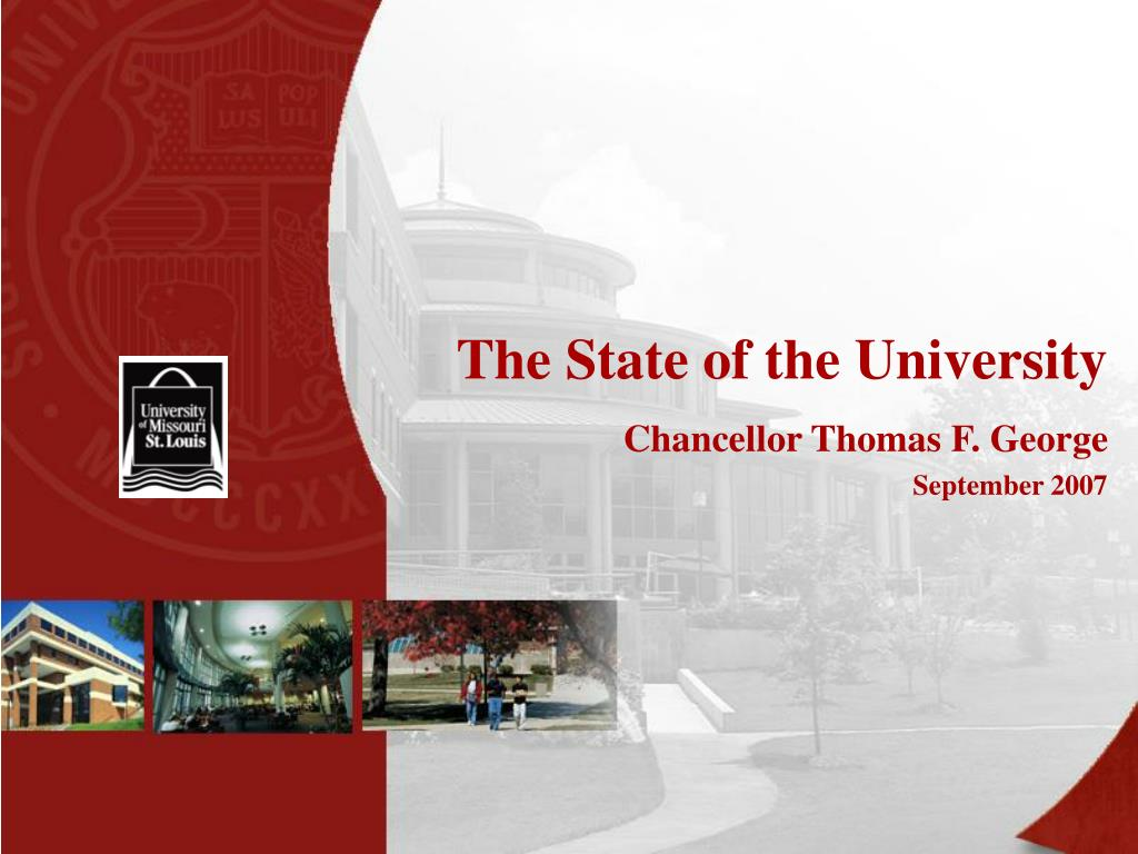 the state of the university chancellor thomas f george september 2007 l.
