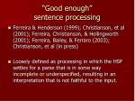 good enough sentence processing