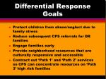 differential response goals