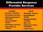 differential response provider services