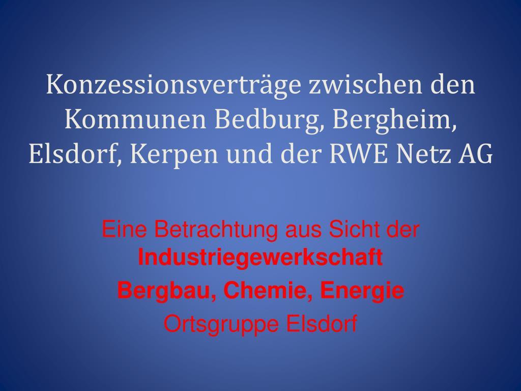 konzessionsvertr ge zwischen den kommunen bedburg bergheim elsdorf kerpen und der rwe netz ag l.