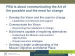 pba is about communicating the art of the possible and the need for change