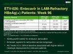etv 026 entecavir in lam refractory hbeag patients week 9619