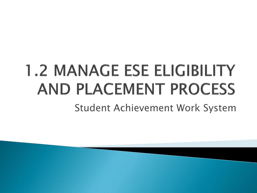 1 2 manage ese eligibility and placement process l.