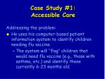 case study 1 accessible care32