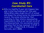 case study 2 coordinated care