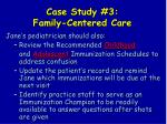 case study 3 family centered care108
