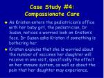 case study 4 compassionate care