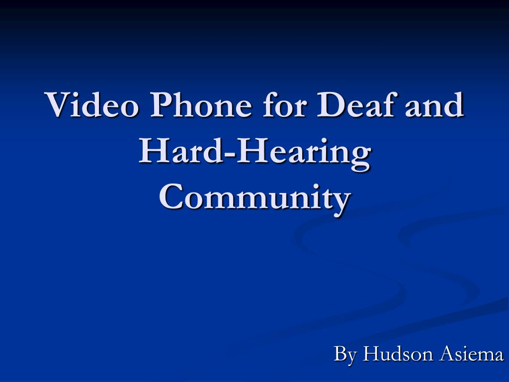 video phone for deaf and hard hearing community l.