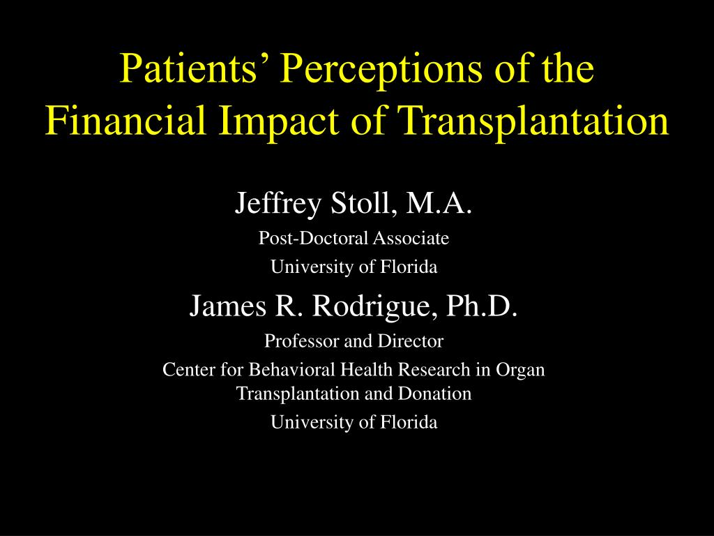 patients perceptions of the financial impact of transplantation l.