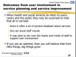 outcomes from user involvement in service planning and service improvement